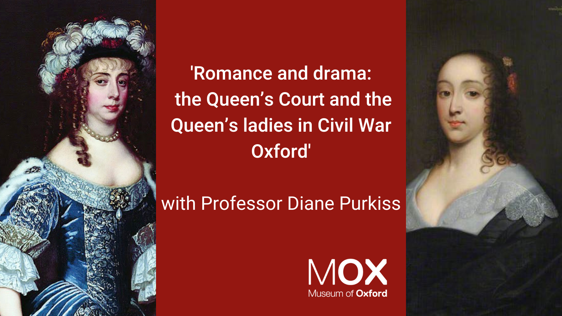two portraits of women of the Queen's court are either side of the title of the talk plus the speaker and the Museum's logo